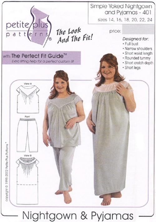 Petite Plus #401 Simple Yoked Nightgown and Pyjamas > Sewing ...