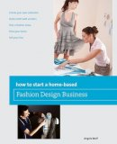Book - How to Start a Home-Based Fashion Design Business by Angela Wolf