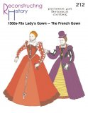 Reconstructing History Pattern #RH212 - 1560s -70s French Renaissance Gown - Tudor Style