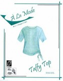 "L.J. Designs ""A La Mode"" Taffy Top Sewing Pattern"
