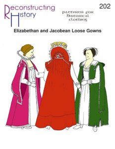 Reconstructing History Pattern #RH202 - Elizabethan and Jacobean Loose Gowns, Turdor dress pattern, renaissance dress pattern