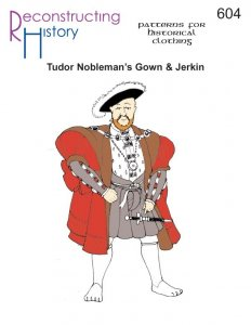 Reconstructing History Pattern #RH604 - Tudor Nobleman's Gown and Jerkin - Henry VIII
